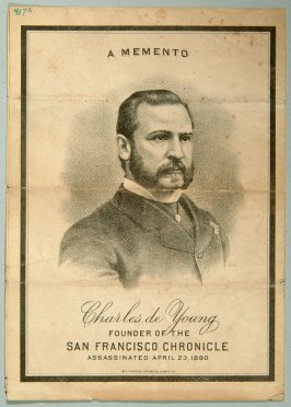 Miniature San Francisco Chronicle - Charles de Young, founder of Chronicle - assassinated 4/23/1880Artist No: 6303 Name: Artist dates: Nationality: Secondary Maker: Donor No: 6615 Name: Mrs. Ralph Joseph
