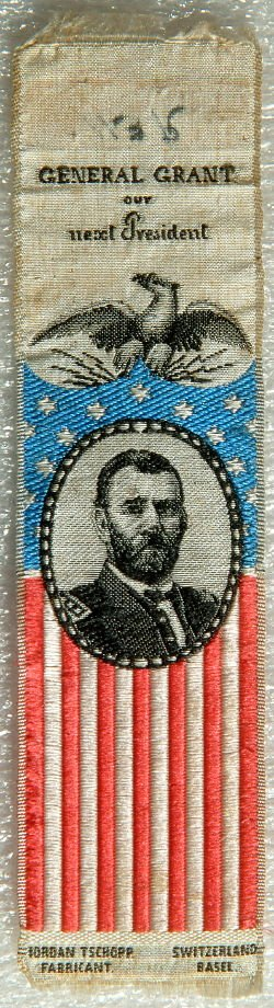 "Campaign ribbon for General U.S.S. Grant for the presidency of the U.S.: ""General Grant, Our Next President"""