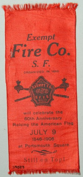 Ribbon: Exempt Fire Company, San Francisco, will celebrate 60th Anniversary of raising the American Flag, July 9, 1846; red
