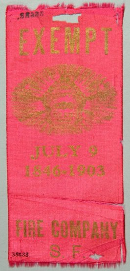 Ribbon: Exempt Fire Company of San Francisco July 9, 1846-1903