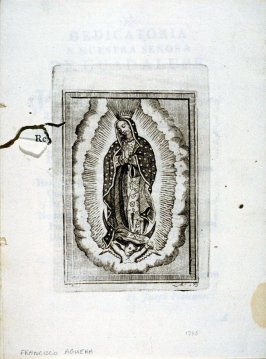 Untitled(Our Lady of Guadalupe), frontispiece to a Soneto by Joseph Antonio Plancarte, a Franciscan friar of Michoacan