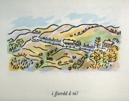 i ffwrdd â ni! , 1st illustration in the book An ABC Tour of Wales ( an alphabet book compiled by the artist) (Gregynog, Wales: Peter Allen, 1994)