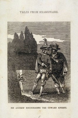Shakespeare: Sir Andrew Encouraging the Coward Knight