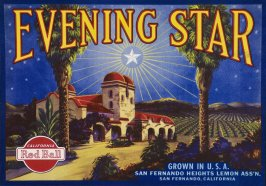 Evening Star, San Fernando Heights Lemon Assn. San Fernando, California