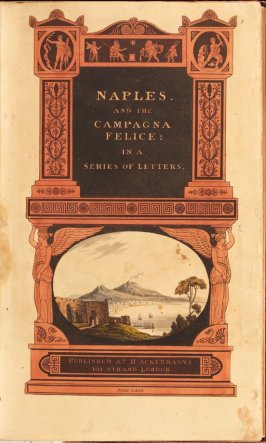 Title-page in the book 'Naples and the Campagna Felice: in a Series of Letters Addressed to a Friend in England in 1802' (London: R. Ackermann, 1815)