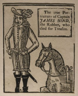 The True Portraiture of Captain JAMES HIND, the Robber, who Died for Treason