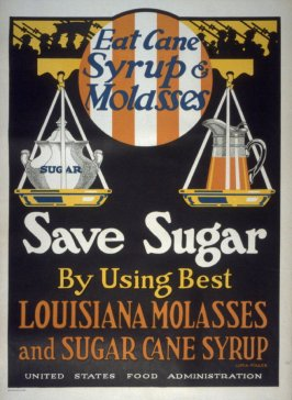 Eat Cane Syrup & Molasses - World War I Poster