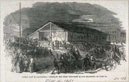 Lynch Law in California - Scene of the First Execution in San Francisco, on June 10, 1851 - Magazine Illustration