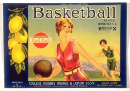 Basketball Brand, College Heights Orange & Lemon Assn., Claremont, Los Angeles Co. ,California