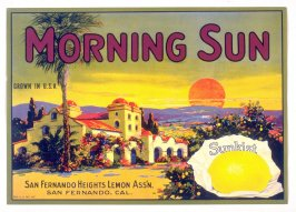 Morning Sun, Sunkist, San Fernando Heights Lemon Assn., San Fernando, Cal.