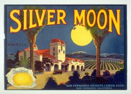 Silver Moon, Sunkist, San Fernando Heights Lemon Assn., San Fernando, California