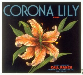 Corona Lily Brand, Call Ranch, Corona - Riverside Co., California