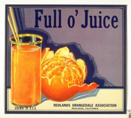 Full o' Juice, Redlands Orangedale Association, Redlands, California