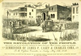 The Revolution of the People - Surrender of James P. Casey and Charles Cora to the Vigilance Committee