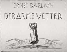 Half-title page, first plate from the portfolio volume of Der Arme Vetter (Berllin: Paul Cassirer, 1919)
