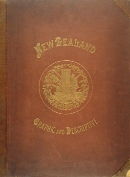 New Zealand graphic and descriptive (London: Sampson Low, Marston, Searle & Rivington, 1877)