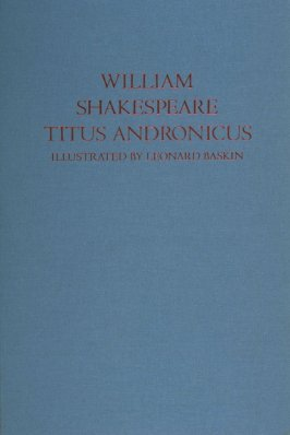 Titus Andronicus, a play by William Shakespeare ([Rockport, ME: Gehenna Press,1970])