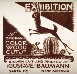 Exhibition of Original Color Woodcuts drawn and cut by Gustave Baumann, Santa Fe, New Mexico