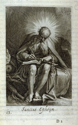 St. Ephraem .Sanctus Ephrem, plate 13 in the first series in the book, Sylva Anachoretica Aegypti et Palaestinae (Antwerp: Hendrik Aerts,1619) [ containing two series, Sacra Eremus Ascetarum and Sacra Eremus Ascetriarum]