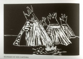 Wigwams of Her Captors, on page 38 of the book Captivity Narrative of Hannah Duston by Cotton Mather, John Greenleaf Whittier, Nathaniel Hawthorne, and Henry David Thoreau (San Franc isco: Arion Press, 1987)