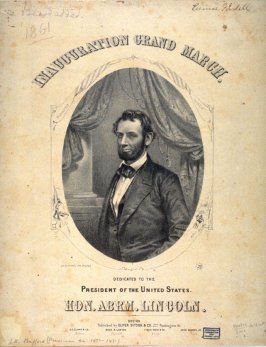 Portrait of President Lincoln when the Inauguration March was dedicated to him.