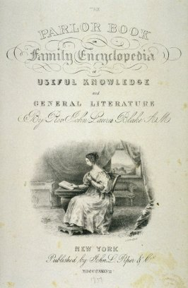 Frontispiece to The Parlor Book, or Family Encyclopedia of Useful Knowledge and General Literature by Rev. John Lauris Blake