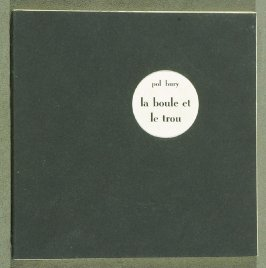 La boule et le trou by Pol Bury (Brussels: Stella Smith, 1961)
