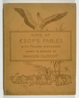 Some of Aesop's Fables with Modern Instances...new translations by Alfred Caldecott (London: Macmillan, 1883)