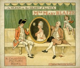 An Elegy on the Glory of her Sex. Mrs. Mary Blaize by Oliver Goldsmith (London: George Routledge and Sons, 1885)