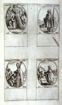 Annunciation, March 25; St. Castulus, March 26; St. Rupert, Bishop, March 27; St.Gontran, March 28; twenty-sixth plate from the book, Les IMAGES DE TOUS/LES SAINCTS ET SAINTES /DE L'ANNÉE... (Images of All the Saints of the Year...)(Paris: Chez Israël Hen