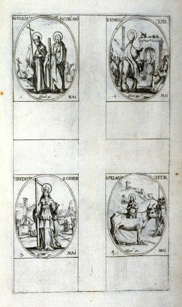 Sts. Philip and James, Apostles, May 1; St. Athanasius, Bishop, May 2; St.The Invention of the Holy Cross, May 3; St. Pelagia, Virgin and Martyr, May 4; thirty-seventh plate from the book, Les IMAGES DE TOUS/LES SAINCTS ET SAINTES /DE L'ANNÉE... (Images o