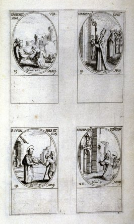 St. Potentiana,Virgin, May 19; St.Dunstan, Bishop, May 19; St.Yves,Priest and Confessor, May 19; St. Bernardine of Siena, May 20; forty-third plate from the book, Les IMAGES DE TOUS/LES SAINCTS ET SAINTES /DE L'ANNÉE... (Images of All the Saints of the Ye