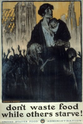 Don't Waste Food While Others Starve! - World War I Poster