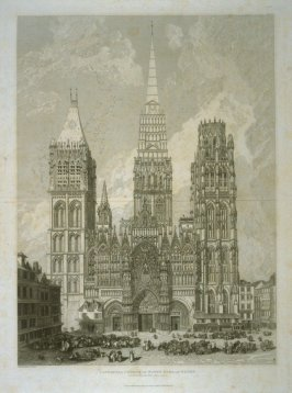 Cathedral Church of Notre Dame, at Rouen. From 52 plates from Architectural Antiquities of Normandy