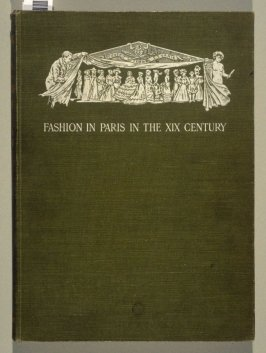 Fashion in Paris… from the Revolution to the end of the XIXth century by Octave Uzanne, trnslated by Lady Mary Loyd (London: William Heinemann, 1901)