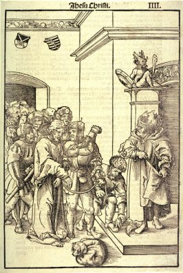 Christ Before Annas, folio 4 (recto) from The Passion; as published in Antonius Corvinus, Die Passion Christi... (Wittenberg: Georg Rhau, 1538)