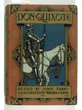 Don Quixote of the Mancha, retold by Judge Parry (London: Blackie & Son and Manchester: Sherratt and Hughes, 1900)
