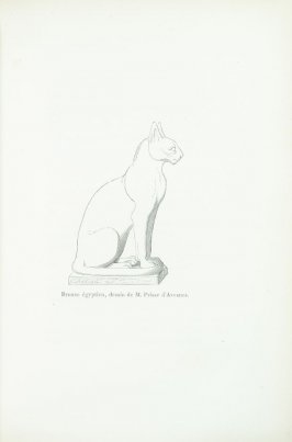 """Bronze égyptien, dessin de M. Prisse d'Avesnes,"" pg. 137, in the book Les Chats (Cats) by Champfleury (Paris: J. Rothschild, 1870)."