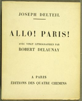 Allo! Paris! by Joseph Delteil (Paris: Éditions des Quartes Chemins, 1926)