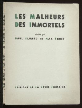 Les Malheurs des immortels (The Misfortunes of the Immortals) by Paul Eluard (Paris: Edition de la Revue, 1945)