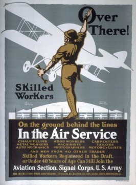 Over There! Skilled Workers on the ground behind the lines In the Air Service. Aviation Section, Signal Corps, U.S. Army - World War I poster