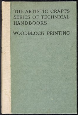 Wood-block Printing by Frank Morley Fletcher, a volume in The Artistic Crafts Series of Technical Handbooks, ed. W.R. Lethaby (London, etc.: Sir Isaac Pitman and Sons, Ltd., [1916])