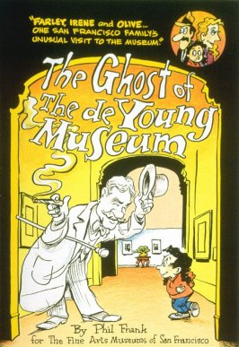 """The Ghost of the de Young Museum- """"Farley, Irene and Olive.....One San Francisco Family's Unusual Visits to the Museum."""""""