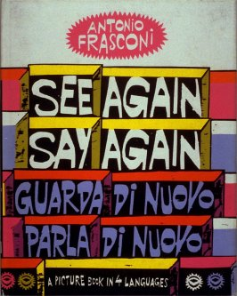 See Again, Say Again by Antonio Frasconi (New York: Harcourt, Brace & World, [1964])