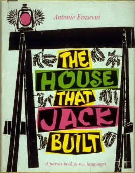 The House That Jack Built/ La maison que Jacques a bâtie… (New York: Harcourt, Brace, [1958])