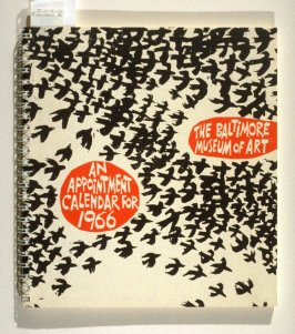 The Baltimore Museum of Art. An Appointment Calendar for 1966 (Baltimore: Baltimore Museum of Art, 1965)