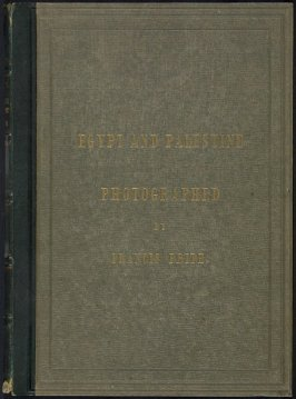 Egypt and Palestine, 2 vols., by Francis Frith (London: James S. Virtue, 1858-1859); volume I of II