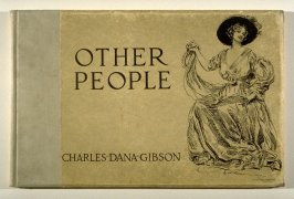 Other People by Charles Dana Gibson (New York: Charles Scribner's Sons; London: John Lane, 1911)
