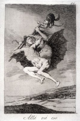 Allá vá eso (There it goes), plate 66 from the series Los Caprichos (Caprices)