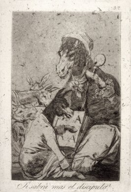 Si sabrá mas el discipulo? (Might Not the Pupil Know More?), plate 37 from the series Los Caprichos (Caprices)